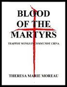Cover-Bild zu Blood of the Martyrs: Trappist Monks In Communist China (eBook) von Moreau, Theresa Marie
