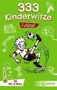 Cover-Bild zu 333 Kinderwitze - Fußball von Schornsteiner, Waldemar (Hrsg.)