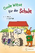 Cover-Bild zu Coole Witze für die Schule (eBook) von Gunga, Gernot (Illustr.)
