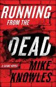 Cover-Bild zu Running from the Dead: A Crime Novel von Knowles, Mike