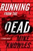 Cover-Bild zu Running from the Dead (eBook) von Knowles, Mike
