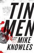 Cover-Bild zu Tin Men: A Crime Novel von Knowles, Mike