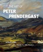 Cover-Bild zu The Art of Peter Prendergast von Cork, Richard