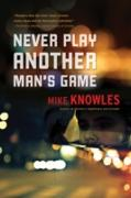 Cover-Bild zu Never Play Another Man's Game (eBook) von Knowles, Mike