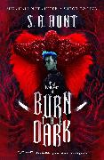 Cover-Bild zu Burn the Dark (eBook) von Hunt, S. A.