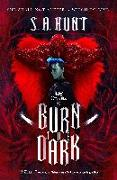 Cover-Bild zu Burn the Dark von Hunt, S. A.