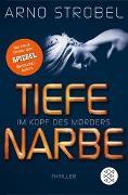 Cover-Bild zu Im Kopf des Mörders - Tiefe Narbe von Strobel, Arno