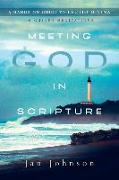 Cover-Bild zu Johnson, Jan: Meeting God in Scripture: A Hands-On Guide to Lectio Divina