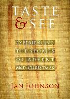 Cover-Bild zu Johnson, Jan: Taste & See: Experiencing the Stories of Advent and Christmas