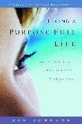 Cover-Bild zu Johnson, Jan: Living a Purpose-Full Life (eBook)