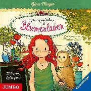 Cover-Bild zu Der magische Blumenladen. Hilfe per Eulenpost (Audio Download) von Mayer, Gina