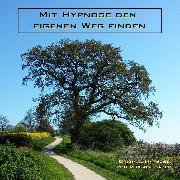 Cover-Bild zu Mit Hypnose den eigenen Weg finden (Audio Download) von Bauer, Michael
