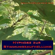 Cover-Bild zu Hypnose zur Stimmungsaufhellung (Audio Download) von Bauer, Michael
