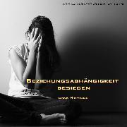 Cover-Bild zu Beziehungsabhängigkeit besiegen - dank Hypnose (Audio Download) von Bauer, Michael