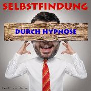 Cover-Bild zu Selbstfindung durch Hypnose (Audio Download) von Bauer, Michael