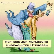 Cover-Bild zu Hypnose zur Auflösung ungewollter Hypnosen (Audio Download) von Bauer, Michael