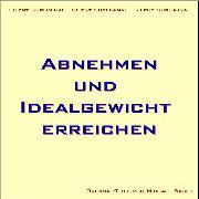 Cover-Bild zu Silent-Subliminal - Abnehmen und Idealgewicht erreichen (Audio Download) von Bauer, Michael