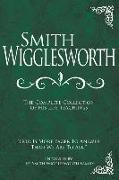 Cover-Bild zu Smith Wigglesworth: The Complete Collection of His Life Teachings von Wigglesworth, Smith