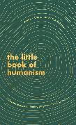 Cover-Bild zu The Little Book of Humanism von Roberts, Alice