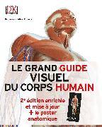 Cover-Bild zu Le grand guide visuel du corps humain, 2e éd. + Poster von Prof. Alice Roberts