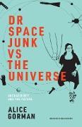 Cover-Bild zu Dr Space Junk vs The Universe von Gorman, Alice