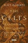Cover-Bild zu The Celts (eBook) von Roberts, Alice
