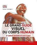 Cover-Bild zu Le grand guide visuel du corps humain 2e éd von Roberts, Alice