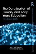 Cover-Bild zu The Datafication of Primary and Early Years Education (eBook) von Bradbury, Alice