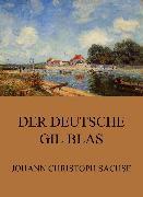 Cover-Bild zu Der Deutsche Gil Blas (eBook) von Sachse, Johann Christoph