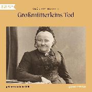 Cover-Bild zu Großmütterleins Tod (Ungekürzt) (Audio Download) von Horvath, Ödön von