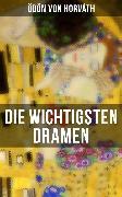 Cover-Bild zu Die wichtigsten Dramen von Ödön von Horváth (eBook) von Horváth, Ödön von