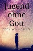 Cover-Bild zu Ödön von Horváth: Jugend ohne Gott. Roman (eBook) von Horváth, Ödön Von