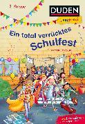 Cover-Bild zu Duden Leseprofi - Ein total verrücktes Schulfest, 2. Klasse von Chidolue, Dagmar