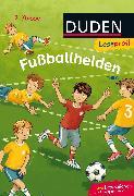 Cover-Bild zu Duden Leseprofi - Fußballhelden, 2. Klasse von THiLO