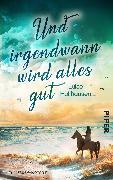 Cover-Bild zu Und irgendwann wird alles gut von Holthausen, Luise