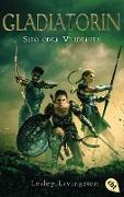 Cover-Bild zu Gladiatorin - Sieg oder Verderben (eBook) von Livingston, Lesley