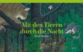 Cover-Bild zu Mit den Tieren durch die Nacht von Mettler, René