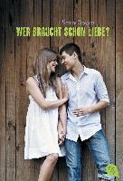 Cover-Bild zu Wer braucht schon Liebe? von Deegan, Denise