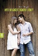 Cover-Bild zu Wer braucht schon Liebe? (eBook) von Deegan, Denise