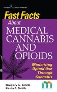 Cover-Bild zu Smith, Gregory: Fast Facts about Medical Cannabis and Opioids (eBook)