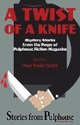 Cover-Bild zu Smith, Dean Wesley: A Twist of a Knife: Mystery Stories from Pulphouse Fiction Magazine (eBook)