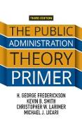 Cover-Bild zu Frederickson, H. George: The Public Administration Theory Primer (eBook)