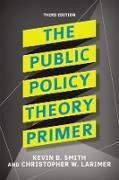 Cover-Bild zu Smith, Kevin B.: The Public Policy Theory Primer (eBook)