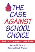 Cover-Bild zu Smith, Kevin B.: The Case Against School Choice (eBook)