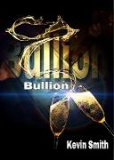 Cover-Bild zu Smith, Kevin: Bullion (eBook)