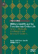 Cover-Bild zu Corr, Philip J: Military Identity and the Transition into Civilian Life (eBook)