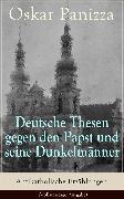 Cover-Bild zu Deutsche Thesen gegen den Papst und seine Dunkelmänner - Antikatholische Erzählungen (eBook) von Panizza, Oskar