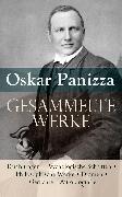 Cover-Bild zu Gesammelte Werke: Erzählungen + Psychologische Schriften + Philosophische Werke + Dramen + Gedichte (eBook) von Panizza, Oskar