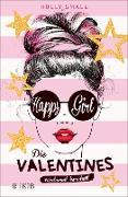 Cover-Bild zu Smale, Holly: Die Valentines - verdammt berühmt. Happy Girl (eBook)