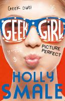 Cover-Bild zu Smale, Holly: Geek Girl 03. Picture Perfect